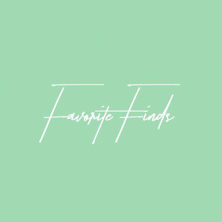 Favorite Finds - 7.23.21