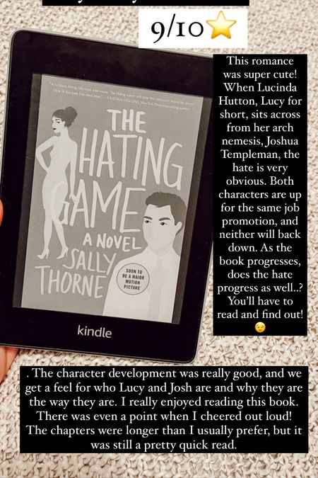 The Hating Game by Sally Thorne :: 9/10 ⭐️ This romance was super cute! When Lucinda Hutton, Lucy for short, sits across from her arch nemesis, Joshua Templeman, the hate is very obvious. Both characters are up for the same job promotion, and neither will back down. As the book progresses, does the hate progress as well..? You'll have to read and find out!😉. The character development was really good, and we get a feel for who Lucy and Josh are and why they are the way they are. I really enjoyed reading this book. There was even a point when I cheered out loud! The chapters were longer than I usually prefer, but it was still a pretty quick read.    #LTKHoliday #LTKtravel #LTKhome