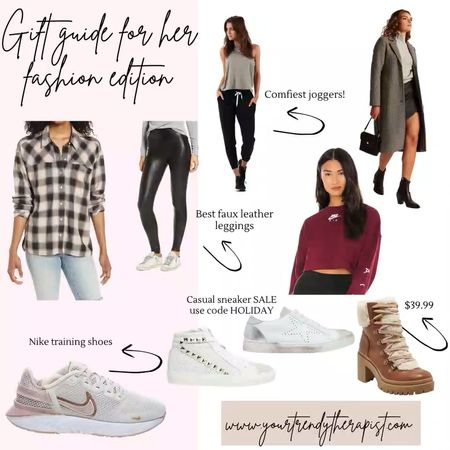 Gift guide for her fashion edition, Spanx leggings, Nike shoes, casual shoes, women's boots   #LTKsalealert #LTKstyletip #LTKgiftspo