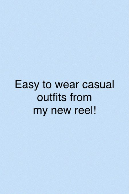Easy to wear casual outfits!