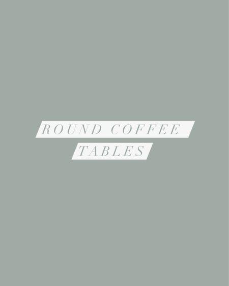 Round coffee table round up! http://liketk.it/3k0WY #liketkit @liketoknow.it #LTKsalealert #LTKhome #coffeetable