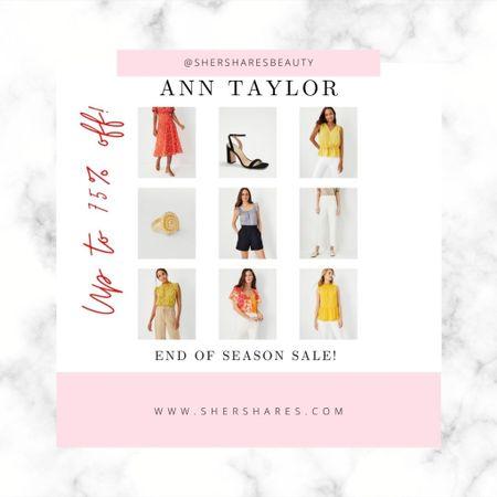 Ann Taylor End of Season Sale, up to 75% off!   #LTKshoecrush #LTKstyletip #LTKsalealert
