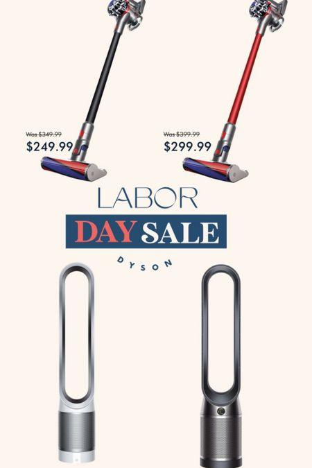 Dyson Labor Day Sale. Vacuums and fans  #LTKhome #LTKsalealert