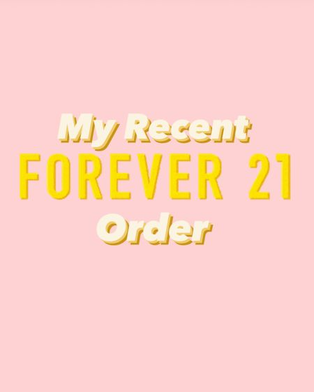 My recent forever 21 order! Extra 25% off with purchase through the LTK app this weekend only!!! http://liketk.it/3hpMO @liketoknow.it #liketkit