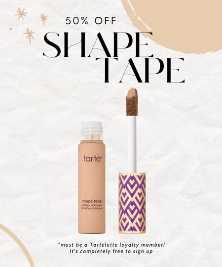 50% off shape tape concealer. HUGE sale marking it down to $13! Must be a tartelette member to access the discount! It's free to sign up if you're not already a member.   My discount DANIELLE does *not* stack on top of this specific promo, but if you're adding anything else from Tarte to your cart, it will apply!!