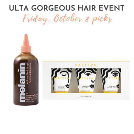 Ulta Gorgeous Hair Event 10/8 picks - Pattern Mini Conditioners Kit and Melanin Haircare African Black Soap Reviving Shampoo  #LTKbeauty #LTKsalealert