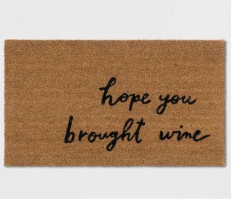 """my $13 """"hope you brought wine"""" doormat   #LTKhome #LTKGiftGuide #LTKunder50"""